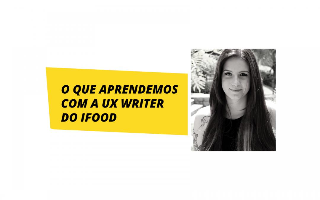 UX Writing: guia fundamental para quem está começando – pela UX Writer do iFood